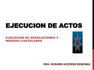 EJECUCION DE ACTOS