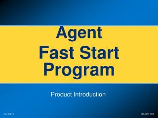 Agent Fast Start Program
