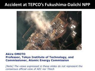 Accident at TEPCO's  Fukushima-Daiichi NPP