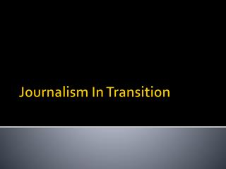 Journalism In Transition