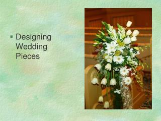 Designing Wedding Pieces