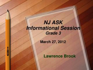 NJ ASK  Informational Session Grade 3 March 27, 2012