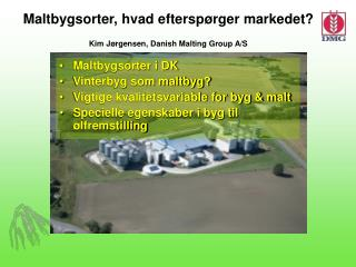 Maltbygsorter, hvad efterspørger markedet? Kim Jørgensen, Danish Malting Group A/S