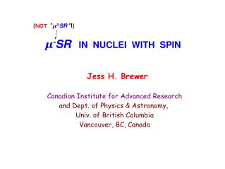 µ - SR IN  NUCLEI  WITH  SPIN