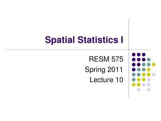 Spatial Statistics I