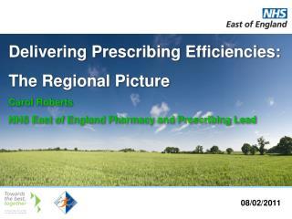 Delivering Prescribing Efficiencies: The Regional Picture Carol Roberts