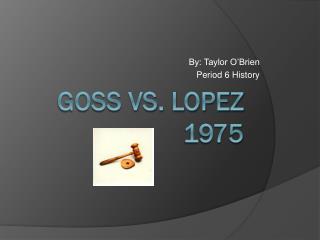 Goss vs. Lopez 1975