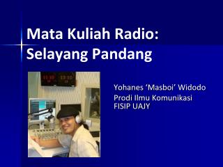 Mata Kuliah Radio:  Selayang Pandang