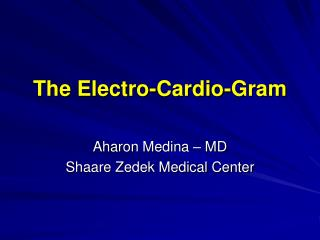 The Electro-Cardio-Gram