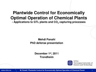 Mehdi Panahi PhD defense presentation December 1 st , 2011 Trondheim