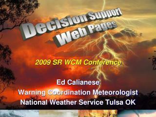 2009 SR WCM Conference Ed  Calianese Warning Coordination Meteorologist