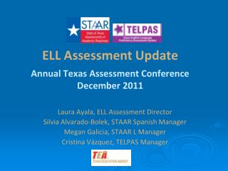 ELL Assessment Update Annual Texas Assessment Conference December 2011