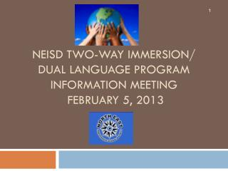 NEISD Two-Way Immersion/ Dual Language Program information meeting  February 5, 2013