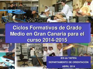 Ciclos Formativos de Grado Medio en Gran Canaria para el curso 2014-2015