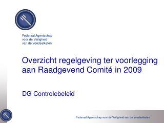 Overzicht regelgeving ter voorlegging aan Raadgevend Comit� in 2009