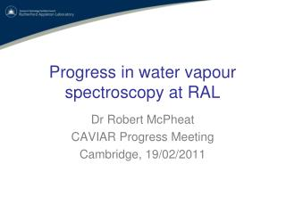 Progress in water vapour spectroscopy at RAL