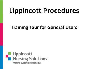 Lippincott Procedures Training Tour for General Users