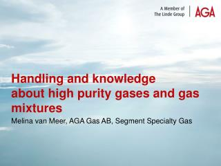 Handling and knowledge about high purity gases and gas mixtures