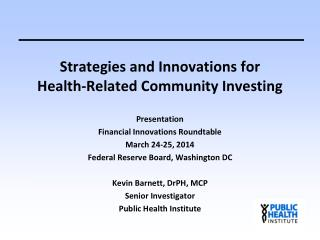 Strategies  and Innovations for  Health-Related  Community Investing