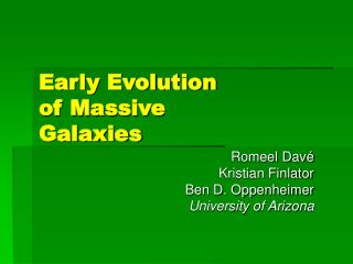 Early Evolution of Massive Galaxies