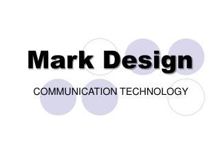 Mark Design