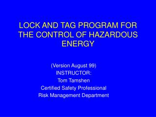 LOCK AND TAG PROGRAM FOR THE CONTROL OF HAZARDOUS ENERGY
