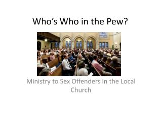 Who�s Who in the Pew?