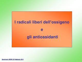 I radicali liberi dell'ossigeno e  gli antiossidanti