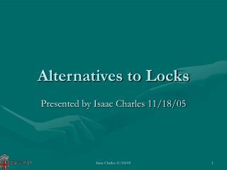 Alternatives to Locks