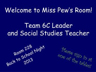Welcome to Miss Pew's Room! Team 6C Leader  and Social Studies Teacher