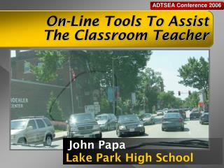 On-Line Tools To Assist  The Classroom Teacher