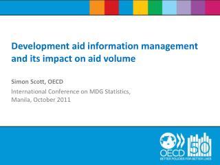 Simon Scott, OECD International Conference on MDG Statistics, Manila, October 2011