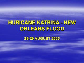 HURICANE KATRINA - NEW ORLEANS FLOOD