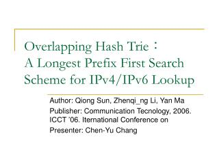 Overlapping Hash Trie : A Longest Prefix First Search Scheme for IPv4/IPv6 Lookup