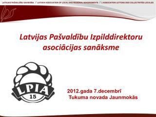 Latvijas Pašvaldību Izpilddirektoru asociācijas sanāksme