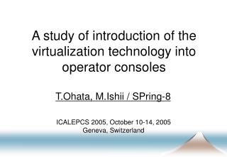 A study of introduction of the virtualization technology into operator consoles