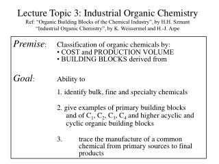 Premise :	Classification of organic chemicals by: