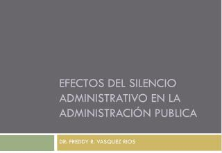 EFECTOS DEL SILENCIO ADMINISTRATIVO EN LA ADMINISTRACIÓN PUBLICA