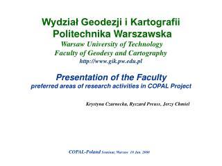 Wydział Geodezji i Kartografii  Politechnika Warszawska Warsaw University of Technology
