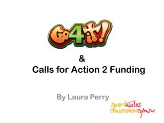 &       Calls for Action 2 Funding