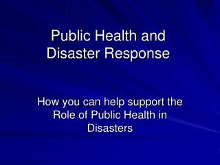 Public Health and  Disaster Response