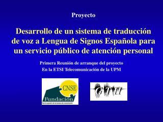 Primera Reunión de arranque del proyecto En la ETSI Telecomunicación de la UPM