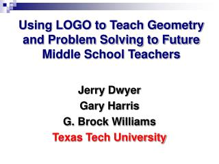 Using LOGO to Teach Geometry and Problem Solving to Future Middle School Teachers