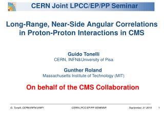 Long-Range, Near-Side Angular Correlations  in Proton-Proton Interactions in CMS