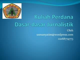 Kuliah Perdana Dasar-dasar Jurnalistik