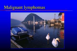Malignant lymphomas