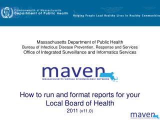 How to run and format reports for your Local Board of Health 2011  (v11.0)