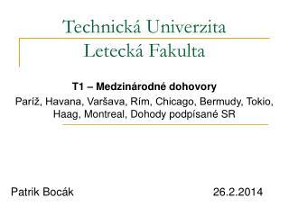 Technická Univerzita Letecká Fakulta