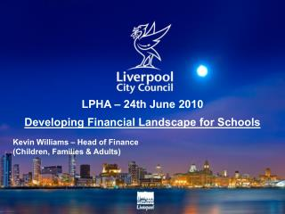 LPHA – 24th June 2010 Developing Financial Landscape for Schools