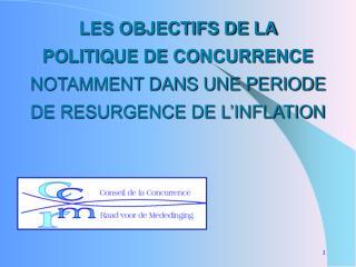 LA POLITIQUE DE CONCURRENCE, COUTEAU SUISSE  DE LA POLITIQUE ECONOMIQUE ?